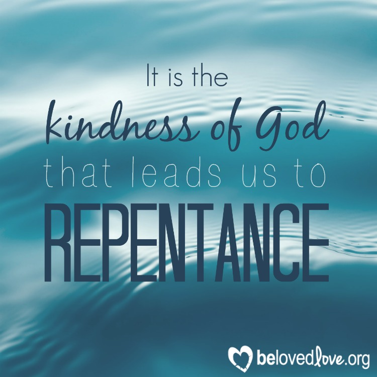 the kindness of God leads us to repentance