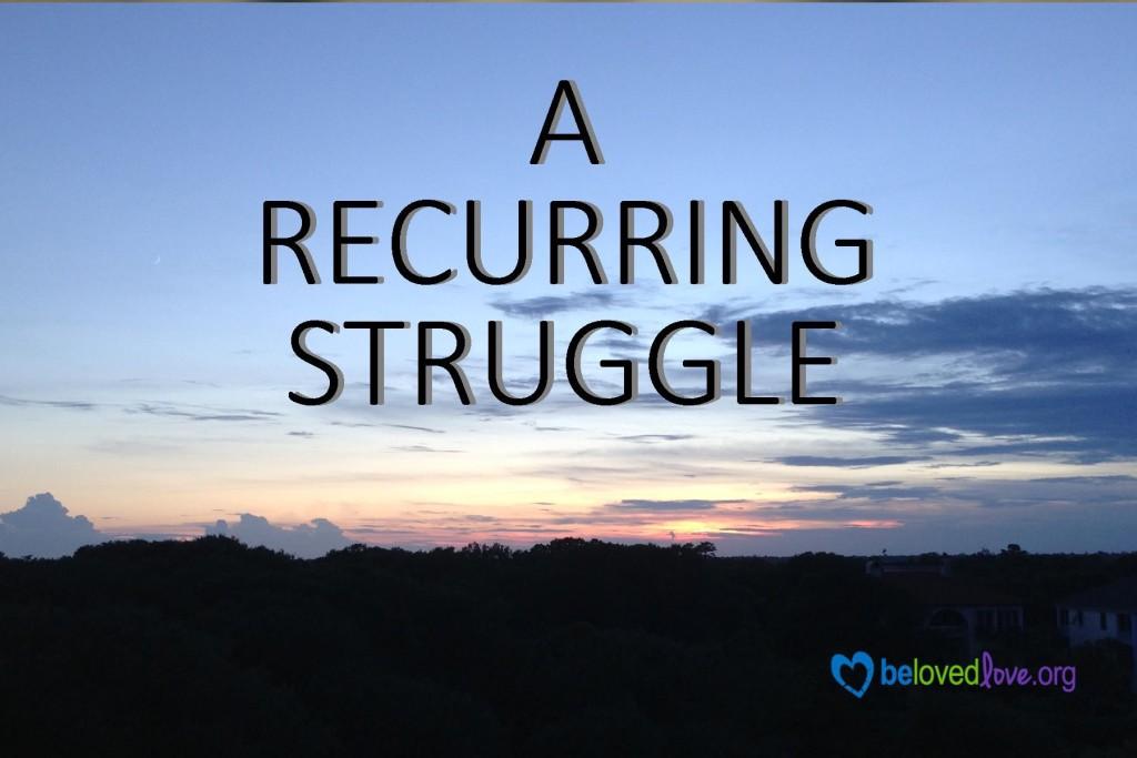 3:3:16 Recurring Struggle