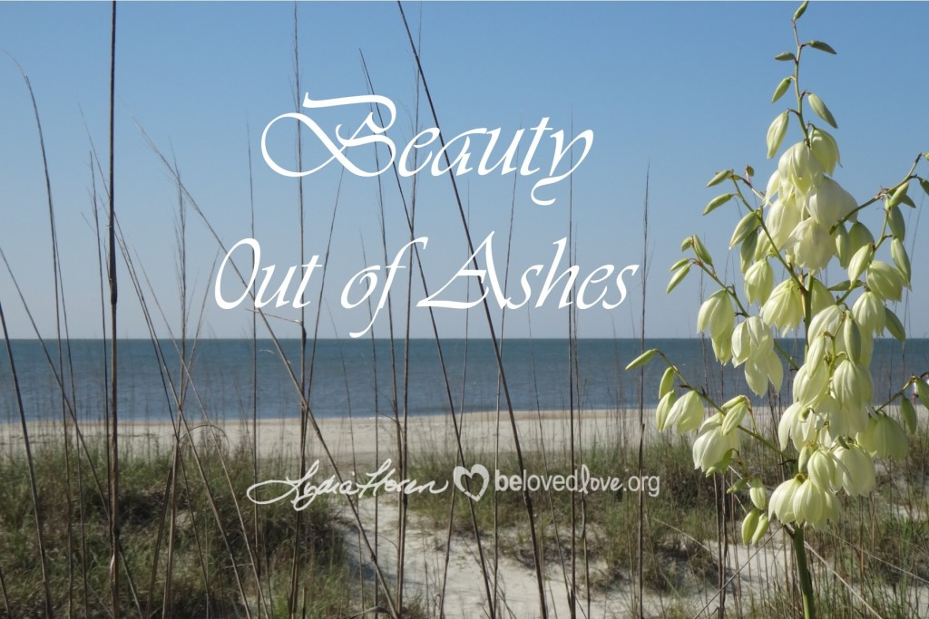 6:2:16 Beauty Out of Ashes