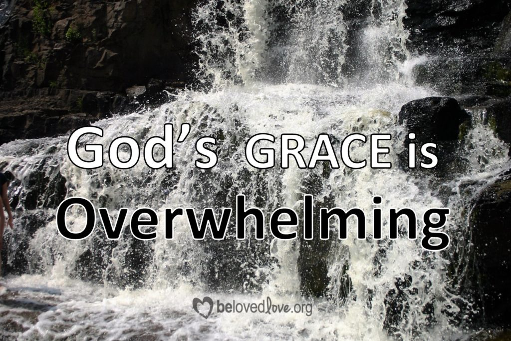 God's grace is overwhelming