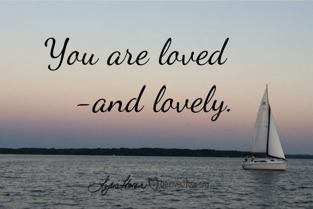 you are lovely, and loved.