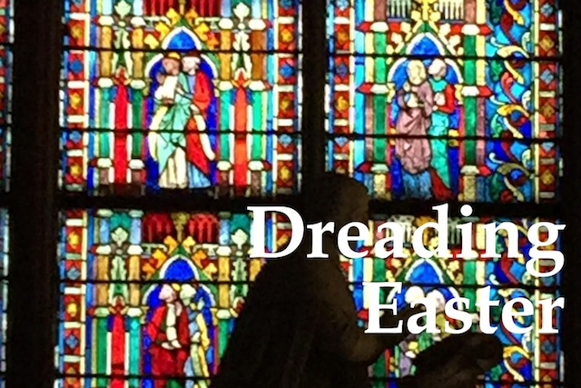 "Stained Glass church windows with title ""Dreading Easter"""